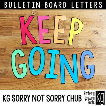 Bulletin Board Letters: KG Sorry Not Sorry Chub by